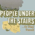 People Under the Stairs – 2003 – …Or Stay Tuned