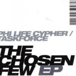 Phi Life Cypher & Task Force – 2002 – The Chosen Few EP