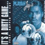 Playah Jay – 1997 – It's A Dirty Game