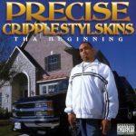 Precise – 1998 – Cripplestylskins Tha Beginning