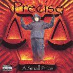 Precise – 2003 – A Small Price