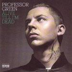 Professor Green – 2010 – Alive Till I'm Dead