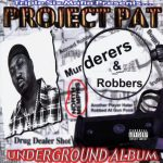 Project Pat – 2000 – Murderers & Robbers