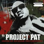 Project Pat – 2006 – Crook By Da Book: The Fed Story