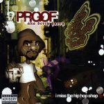 Proof – 2004 – I Miss The Hip-Hop Shop