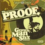 Proof – 2005 – Grown Man Sh!t – The Mixtape
