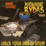 Psychopathic Rydas – 2004 – Check Your Shit In Bitch!
