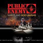 Public Enemy – 2015 – Man Plans God Laughs