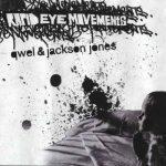 Qwel & Jackson Jones – 2004 – Rapid Eye Movements