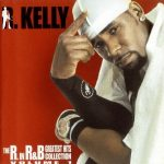 R. Kelly – 2003 – The R. In R&B Greatest Hits Volume 1 (with Bonus Disc)