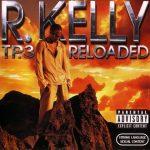 R. Kelly – 2005 – TP.3 Reloaded