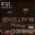 R.B.L. Posse – 2000 – Bootlegs & Bay Shit: The Resume