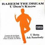 Raheem The Dream – 1992 – U Don't Know U Betta Ask Somebody