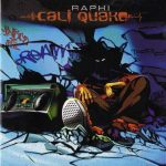 Raphi – 2002 – Cali Quake