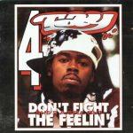 Rappin' 4-Tay – 1994 – Don't Fight The Feelin'