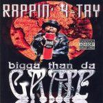 Rappin' 4-Tay – 1998 – Bigga Than Da Game