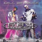 Raw Breed – 2002 – Call Da Police