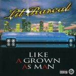 Lil Rascal – 1995 – Like A Grown As Man (2021-Remastered)