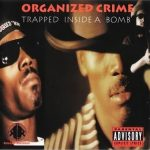 Organized Crime – 1995 – Trapped Inside A Bomb