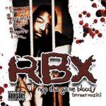 RBX – 2004 – Ripp Tha Game Bloody (Street Muzic)