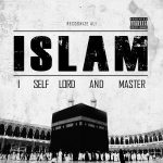 Recognize Ali – 2018 – ISLAM: I Self Lord And Master (Limited Edition)