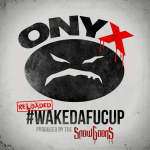 Onyx & Snowgoons – 2016 – #WAKEDAFUCUP (Reloaded)