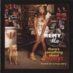 Remy Ma – 2006 – There's Something About Remy: Based On A True Story (Japan Edition)
