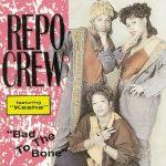 Repo Crew – 1993 – Bad To The Bone