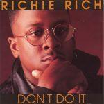 Richie Rich – 1990 – Don't Do It
