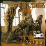 Road Dawgs – 1999 – Don't Be Saprize