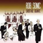 Rob Sonic – 2007 – Sabotage Gigante