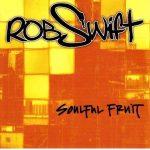 Rob Swift – 1997 – Soulful Fruit (2005-Reissue)