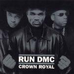 Run-D.M.C. – 2001 – Crown Royal