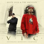 Ruste Juxx & The Arcitype – 2012 – V.I.C. (Victorious Impervious Champions)