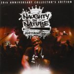 Naughty By Nature – 2011 – Anthem Inc. (20th Anniversary Collector's Edition)