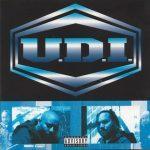 U.D.I. – 1995 – Under Da Influence
