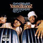 YoungBloodZ – 2003 – Drankin' Patnaz