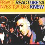 Private Investigators – 1993 – Re-Act Like Ya Knew