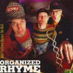 Organized Rhyme – 1992 – Huh Stiffenin' Against The Wall