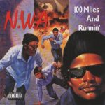 N.W.A. – 1990 – 100 Miles And Runnin'