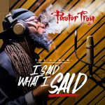 Pastor Troy – 2020 – I Said What I Said