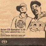 Peanut Butter Wolf & DJ Jazzy Jeff – 2004 – Scion Sampler V.10