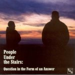 People Under the Stairs – 2000 – Question In The Form Of An Answer