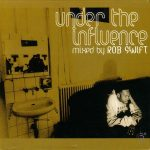 Rob Swift – 2003 – Under The Influence