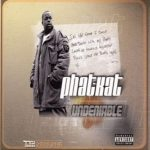 Phat Kat – 2004 – The Undeniable