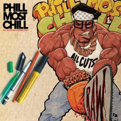 Phill Most Chill - 2011 - All Cuts Recorded Raw