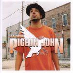 Pigeon John – 2003 – Featuring Pigeon John