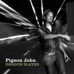 Pigeon John – 2010 – Dragon Slayer