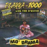 Playya 1000 – 1994 – Mo' Drama