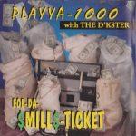Playya 1000 – 1995 – Foe-Da-$Mill$-Ticket